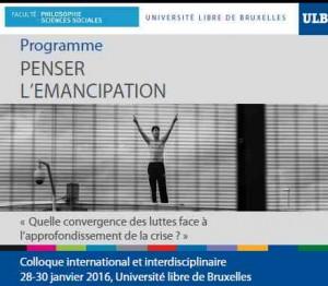penser l'emancipation, Bruxelles 28-30 janvier